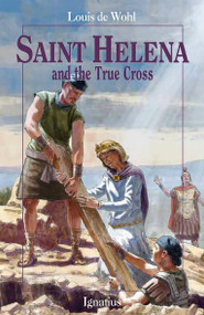 Saint Helena and the True Cross - Louis de Wohl