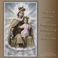 The Role of Obedience and Communication in Building Up the Body of Christ CDs - Fr. James Zakowicz, OCD