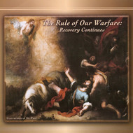 The Rule of Our Warfare: Recovery Continues (CDs) - Fr. Emmerich Vogt, OP