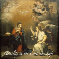 Humility in the Christian Life (CDs) - Msgr Victor Ciaramitaro and Fr. James Clark