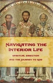 Navigating the Interior Life - Dan Burke with Father John Bartunek