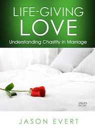 Life-Giving Love - Jason Evert (DVD)