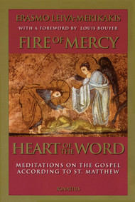 Fire of Mercy, Heart of the Word: Meditations on the Gospel According to Saint Matthew (Volume 1)