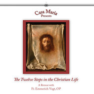 The Twelve Steps in the Christian Life - Fr. Emmerich Vogt OP