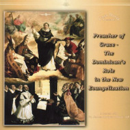 Preacher of Grace: The Dominican's Role in the New Evangelization (CDs) - Fr. James Moore, OP