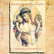 The Spirituality of the Twelve Steps (9 CD Set) - Fr. Emmerich Vogt, OP