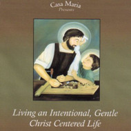 Living an Intentional, Gentle, Christ-Centered Life - Fr. Richard Clancy