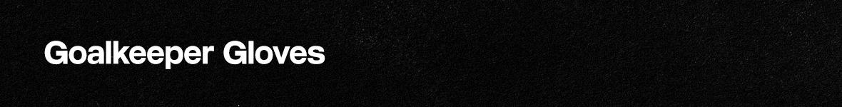 goalkeepergloves-header.jpg