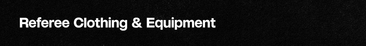 Referee Clothing & Equipment