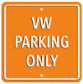 VW Parking Only Orange Square Metal Sign