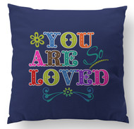 You Are Loved Custom Designer Pillows