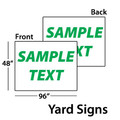 "48""x96"" - 1 Color Ink, 2 Sides Yard Sign"