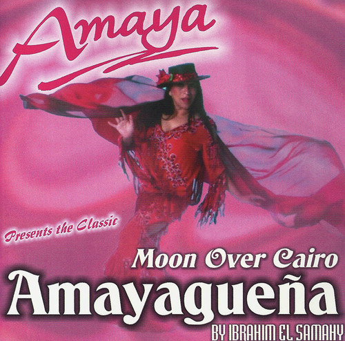 Amayaguena - Moon Over Cairo Amaya ~ Belly Dance Music CD