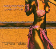 Bellydance Overdrive ~ Turbo Tabla ~ Belly Dance Music CD