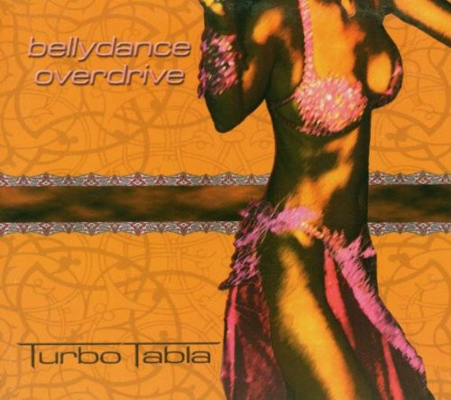 Bellydance Overdrive ~ Turbo Tabla ~ Belly Dance Music CD