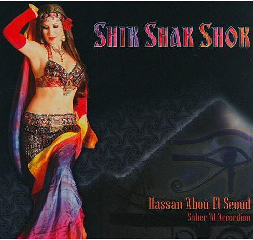 Shik Shak Shok ~ Hassan Abou El Seoud ~ Belly Dance Music CD