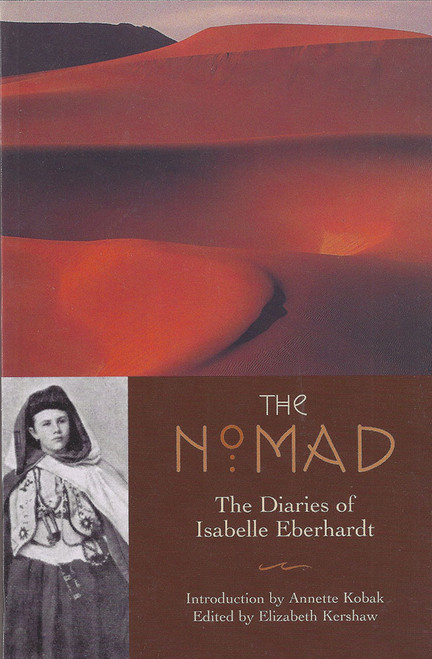 The Nomad: The Diaries of Isabelle Eberhardt by Isabelle Eberhardt