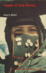 Images of Arab Women: Fact and Fiction by Mona N. Mikhail (Author)
