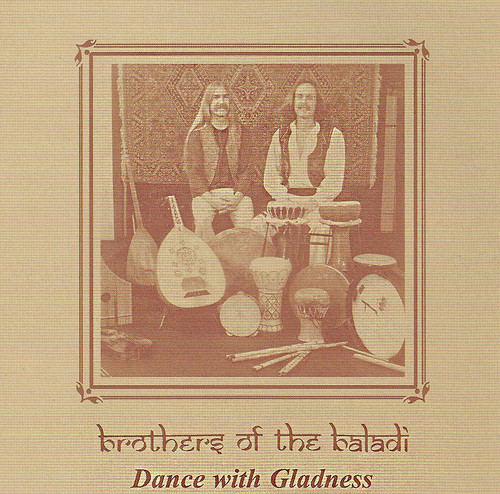 Brothers of the Baladi - Dance with Gladness (1982) ~ Belly Dance Music CD