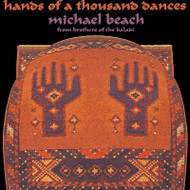 Michael Beach of Brothers of the Baladi - Hands of a Thousand Dances (2003) ~ Belly Dance Music CD