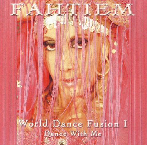 Fahtiem - World Dance Fusion I - Dance with Me ~ Belly Dance Music CD