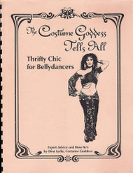 The Costume Goddess Tells All - Book #6: Thrifty Chic for Bellydancers