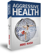 Agressive Health by Mike Nash