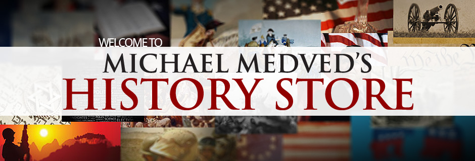 welcome to Michael Medved's History Store