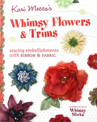 Whimsy Flowers and Trims Book by Kari Mecca