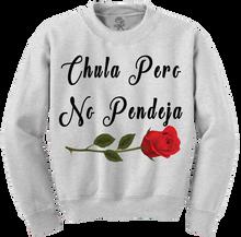 Chula Pero No Pendeja Crewneck