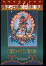 Images of Enlightenment,  Tibetan Art in Practice