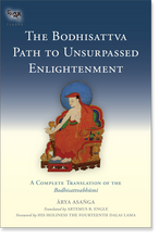 The Bodhisattva Path to Unsurpassed Enlightenment: A Complete Translation of the Bodhisattvabhumi by Asanga, translated by Artemus B. Engle
