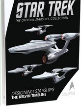 Star Trek Designing Starships: The Kelvin Timeline Volume 3