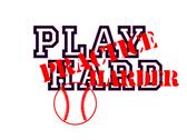 Play Hard Practice Hard Baseball