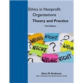 Ethics in Nonprofit Organizations : Theory and Practice, 3rd Edition