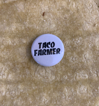 Taco farmer button