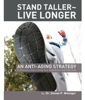 Stand Taller ~ Live Longer: An Anti-Aging Strategy
