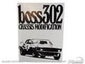 Boss 302 Chassis Modifications