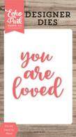 You Are Loved #2 Word Die Set