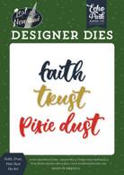 Faith, Trust, Pixie Dust Die Set