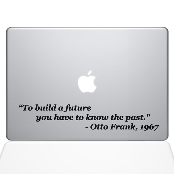 To Build a Future Quote Macbook Decal Sticker Black