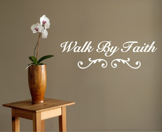Walk by Faith Wall Decal