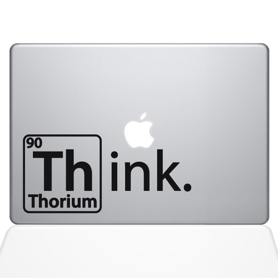 Think Thorium Macbook Decal Sticker Black