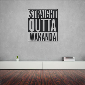 Straight Outta Wakanda Vinyl Wall Decal Sticker