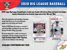 Configuration: 18 packs per hobby box. 10 cards per hobby pack.    2020 Topps Big League Baseball gets a fresh coat of paint with all-new Base and Insert set designs heavily influenced by fan-favorite Topps sets of the '80s and '90s!  Share the experience and nostalgia of opening cards inspired by one of card collecting's golden eras with family and friends!  Collect all 300 Base Set cards in a variety ofcolored parallels, including all-new and vibrant Orange Parallels falling 1 per pack!  Be on the lookout for a whole new lineup of autographs, and the exciting introduction of Topps Exclusive Super7 MLB ® Figurines in the all-new Collector's Box offering!  BASE CARDS  300 base cards featuring the league's top veterans and rookies on an all-new design!  Base Set Parallels  Orange Parallel – 1 Per Pack!  Rainbow Foil Parallel - #'d to 100  Black & White Parallel - #'d to 50  Red Foil Parallel - #'d 1-of-1  INSERT CARDS  Look for an eclectic mix of fun and collectible insert cards!  Roll Call! – (1:4 Packs)  Paying homage to the bleacher creatures' famed ballpark ritual, call out your favorite players from around the diamond  - Autograph Parallel - #'d to 25  Ballpark Oddities  Flipping Out – (1:4 Packs)  Find some of the most emphatic longball celebrations immortalized on this new insert set!  - Autograph Parallel - #'d to 25  Defensive Wizards – (1:4 Packs)  The awe-inspiring defensive plays around the field get an electric boost with this insert set providing epic background imagery to match the moment  - Autograph Parallel - #'d to 25  Star Caricature Reproductions – (1:4 Packs)  Star Caricature Originals - #'d 1-of-1  Find the original art used in the Star Caricature  Reproductions insert, all hand #'d 1-of-1 and signed by the artist, Rich Molinelli.  AUTOGRAPHS  Big League Autographs  - Orange Border Parallel - #'d to 99  - Red Foil Parallel - #'d 1-of-1  Opening Act Autographs  Rookies in the opening act of their career fill out this checklist of collectible autograph cards  - Orange Border Parallel - #'d to 99  - Red Foil Parallel - #'d 1-of-1