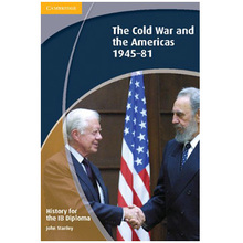 History for the IB Diploma: Paper 3: The Cold War and the Americas 1945-81 - ISBN 9781107698901