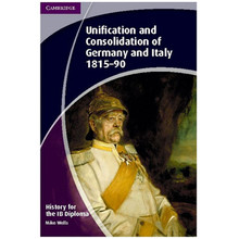 History for the IB Diploma: Paper 3: Unification and Consolidation of Germany and Italy 1815-90 - ISBN 9781107608849