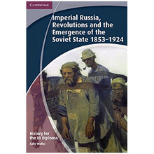 IB Diploma History Paper 3: Imperial Russia, Revolutions and the Emergence of the Soviet State 1853-1924 - ISBN 9781107684898