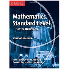 Cambridge Mathematics for the IB Diploma: Mathematics Standard Level Solutions Manual  - ISBN 9781107579248