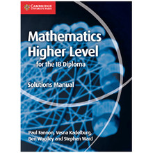 Cambridge Mathematics for the IB Diploma: Mathematics Higher Level Solutions Manual  - ISBN 9781107579378